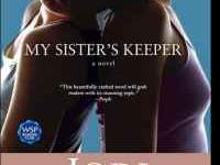 My Sister's Keeper (a novel) By: Jodi Picoult