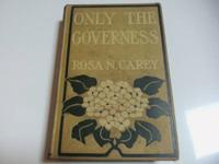 JUST THE GOVERNESS BY ROSA NOUCHETTE CAREY RELEASED BY