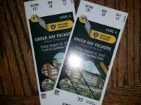 2 tickets for Packers vs Raiders on Friday August 22nd.