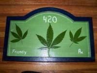 Painted 420 Friendly Sign, novelty. $10 OBO Call .