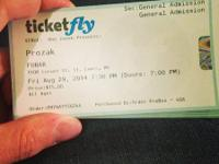 I have tickets for Prozak at Fubar in St Louis August