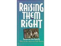 Raising Kids Who Turn Out Right - $3 - Excellent
