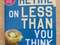 Retire On Less Than You Think by Fred Brock. All new