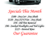 Come by and get your car tinted for $100 or SUV for