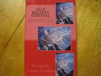 SELF RELIANT SURVIVAL - A common sense look at simple,