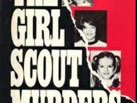 Somebody Cry for the Children The Girl Scout Murders