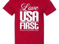 Be Patriotic and wear your LoveUSAFirst T-Shirt. Order