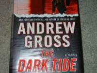 The Dark Tide, by Andrew Gross, in like new condition,