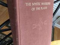 The Mystic Warriors of the Plains: The Culture, Arts,