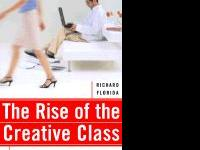 The Rise of the Creative Class: And How It's