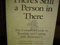 There's Still a Person in There: The Complete Guide to