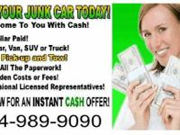 We put Cash in your Pocket � Fast! Sell my junk cars