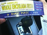 I have 2 3 day passes for the whole Enchilada Festival